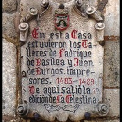 Plaque commemorating the place where the first edition of La Celestina was printed in Burgos (1500, c.)