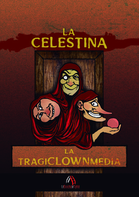 Representación de La Celestina, tragiclownmedia, de Escalera de Tijera, Extremadura (2019)